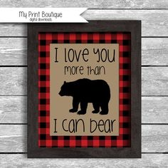 Instant Download Buffalo Plaid I love You More Than I Can Bear- 8x10 Inch Digital JPG Lumberjack Rustic Grizzly Black Bear Forrest Nursery Decor Baby Shower Birthday Party Decoration DIY Printable by MyPrintBoutique on Etsy