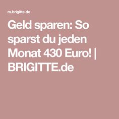 Geld sparen: So sparst du jeden Monat 430 Euro! | BRIGITTE.de Euro, Life Hacks, Tips, Money, Fitness, Ideas, Become Rich, Handy Tips, Saving Money