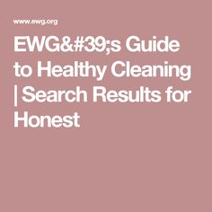 EWG's Guide to Healthy Cleaning | Search Results for Honest