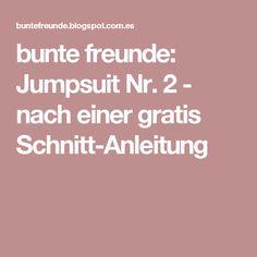 bunte freunde: Jumpsuit Nr. 2 - nach einer gratis Schnitt-Anleitung