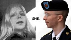 """How Not to React to the News That Bradley Manning Is Transgender :: excellent point was made that the headline should itself also include something to identify chelsea the way she wishes to be identified. (ex: """"Chelsea 'Bradley' Manning"""" or some such)"""