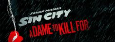 Full trailer Sin City A Dame to Kill For landed