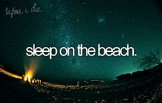 Sleep on the beach.