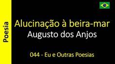 Augusto dos Anjos - 044 - Alucinação à beira-mar