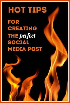 Hot Tips for Creating the Perfect Social Media Post #alisonrosenow from Socially Sorted