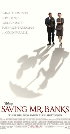 Directed by John Lee Hancock.  With Emma Thompson, Tom Hanks, Annie Rose Buckley, Colin Farrell. Author P.L. Travers reflects on her childhood after reluctantly meeting with Walt Disney, who seeks to adapt her Mary Poppins books for the big screen.