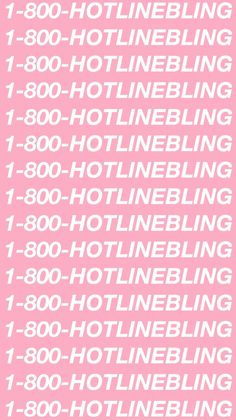 Drake- Hotline bling is my favorite song at the moment.