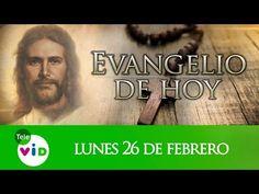 Armonia Espiritual: El Evangelio De Hoy Lunes 26 De Febrero De 2018, L...