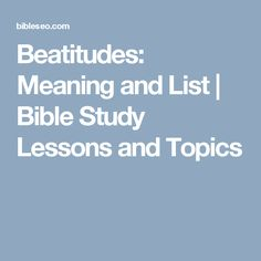Beatitudes: Meaning and List | Bible Study Lessons and Topics