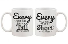 Cute Coffee Mugs for Best Friends - Every Short Girl Needs a Tall Best Friend - BFF gift and accessories Birthday Presents For Best Friend, Diy Gifts For Friends, Christmas Gifts For Friends, Best Friend Birthday, Bff Gifts, Gifts For Girls, Birthday Gifts, Christmas Presents, Birthday Souvenir