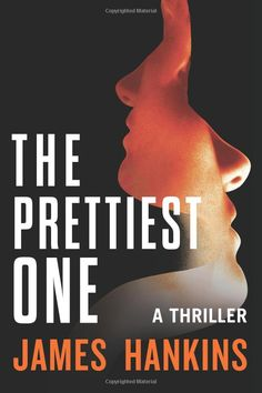 The Prettiest One: A Thriller - Kindle edition by James Hankins. Literature & Fiction Kindle eBooks @ Amazon.com.