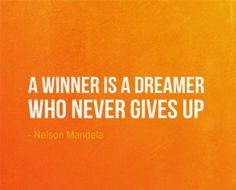 Nelson Mandela Quotes a winner is a dreamer who never gives up www.amplifyhappinessnow.com