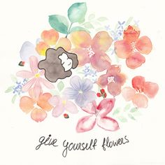 Give yourself flowers