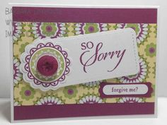 Love the colors!!! Stamping Sweet Spot: So Sorry... Please Forgive Me?