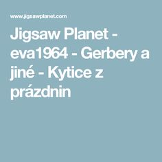Jigsaw Planet - eva1964 - Gerbery a jiné - Kytice z prázdnin
