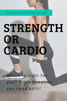 Strength or Cardio? - Active For Life Online