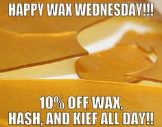 84 Best WAX WEDNESDAY images in 2019   Wax, Cannabis, Weed