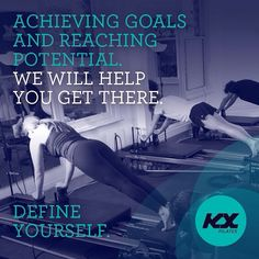 KX PILATES - Define Yourself  #kx #kxpilates #defineyourself #inspiration #workout #trainhard #achievinggoals #potential #reformerpilates #dynamicpilates