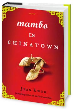 Mambo In Chinatown by Jean Kwok  From the bestselling author of Girl in Translation, a novel about a young woman torn between her family duties in Chinatown and her escape into the world of ballroom dancing.  Coming June 2014