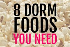 8 Dorm Foods You Need - To help you on those days when you just don't want to go to the cafeteria.