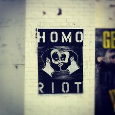 homo riot | HOMO RIOT | #streetart #homoriot #gaystreetart #Chicago #wheatpaste