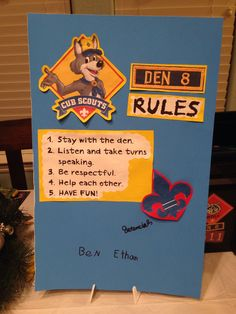 Mountain House Pack 511. Den 8 Code of Conduct. I had them sign the poster to show that they agree to abide by the rules.
