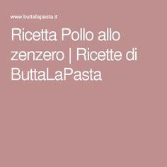 Ricetta Pollo allo zenzero | Ricette di ButtaLaPasta