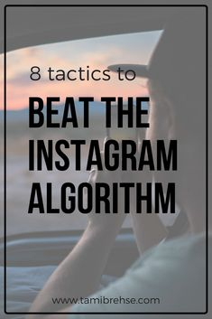 How to beat the instagram algorithm and get more likes, comments and engagement // Tami Brehse