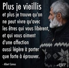 Life Quotes : Les êtres qui vous libèrent - The Love Quotes Albert Camus, Favorite Quotes, Best Quotes, Quotes To Live By, Life Quotes, Strong Words, Celebration Quotes, Drive Me Crazy, French Quotes
