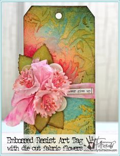 Embossed Resist Art Tag Tutorial by Tammy Tutterow | www.tammytutterow.com | DIY Handmade Fabric Flowers and Mixed Media Art Tag