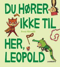Du hører ikke til her, Leopold: Anna Härmälä