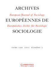 European Journal of Sociology / Archives Européennes de Sociologie - http://journals.cambridge.org/EUR