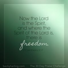 Now the Lord is the Spirit, and where the Spirit of the Lord is, there is freedom. 2 Corinthians 3:17 #thepraisechallange #quotes #verses #freedom