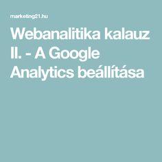 Webanalitika kalauz II. - A Google Analytics beállítása