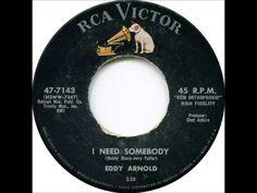 EDDY ARNOLD - I NEED SOMEBODY
