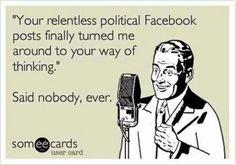 Hahaha I still like the funny political posts though.