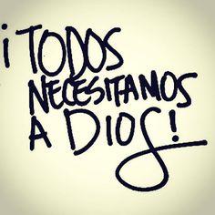 ¡Todos necesitamos a Dios!
