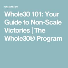 Whole30 101: Your Guide to Non-Scale Victories | The Whole30® Program