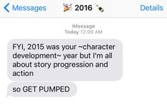 16 Texts 2016 Is Actually Dying To Send You