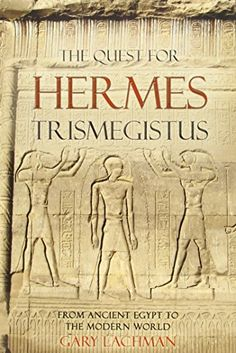 The Quest for Hermes Trismegistus: From Ancient Egypt to the Modern World by Gary Lachman http://www.amazon.com/dp/086315798X/ref=cm_sw_r_pi_dp_YVGDvb1TRYW05
