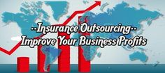 INSURANCE OUTSOURCING – A SIMPLIFIED SOLUTION TO IMPROVE BUSINESS PROFITS