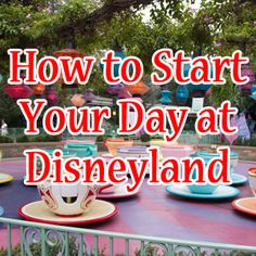 How to Start Your Day at Disneyland