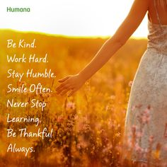Be kind. Work hard. Stay humble. Smile often. Never stop learning. Be thankful, Always. #Qotd #Smile #WorkHard #Gratitude #Quotes #Motivation #MentalHealth #Health