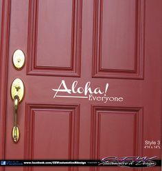 home front door vinyl lettering, wall vinyl, wall phrase, hawaii, aloha, hello, home vinyl decal, wall decal, graphic computer cut sticker on Etsy, $7.00. Choose the color!