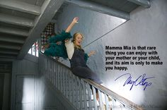 Mamma Mia is that rare thing you can enjoy with your mother or your child, and its aim is only to make you happy.