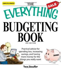 The Everything Budgeting Book: Practical advice for spending less, increasing savings, and having more money for the things you really want (Everything (Business & Personal Finance)) by Tere Stouffer,http://www.amazon.com/dp/1598696319/ref=cm_sw_r_pi_dp_0bSBsb1FVWSPNNK7