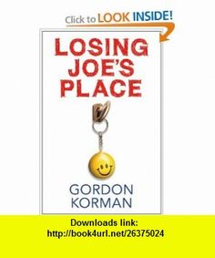 Losing Joes Place (9781443113045) Gordon Korman , ISBN-10: 1443113042  , ISBN-13: 978-1443113045 ,  , tutorials , pdf , ebook , torrent , downloads , rapidshare , filesonic , hotfile , megaupload , fileserve