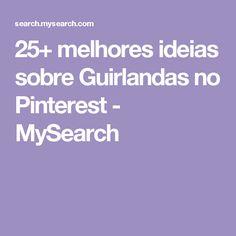 25+ melhores ideias sobre Guirlandas no Pinterest - MySearch