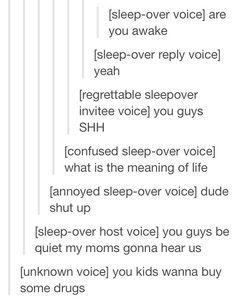 Literally every sleep over ever