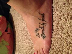 walk by faith tattoo, with a butterfly for papa
